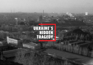Ukraine's Hidden Tragedy – WORKSHOP
